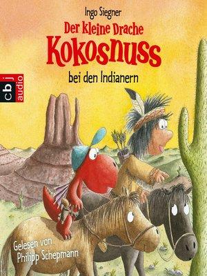 cover image of Der kleine Drache Kokosnuss bei den Indianern