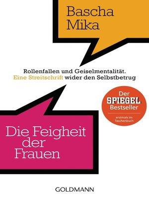 cover image of Die Feigheit der Frauen