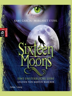 cover image of Sixteen Moons--Ein unsterbliche Liebe