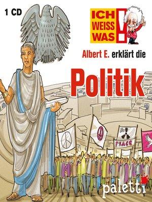cover image of Ich weiß was--Albert E. erklärt die Politik