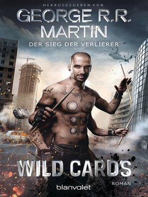 cover image of Wild Cards--Der Sieg der Verlierer -