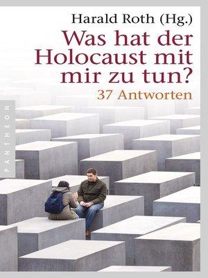cover image of Was hat der Holocaust mit mir zu tun?