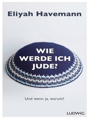 cover image of Wie werde ich Jude?