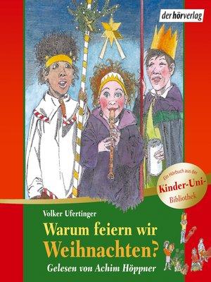 cover image of Warum feiern wir Weihnachten?