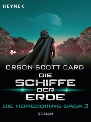 cover image of Die Schiffe der Erde--Die Homecoming-Saga 3