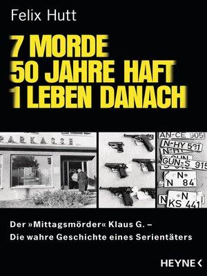 cover image of 7 Morde--50 Jahre Haft--1 Leben danach