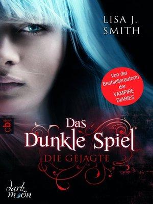 cover image of Das dunkle Spiel--Die Gejagte