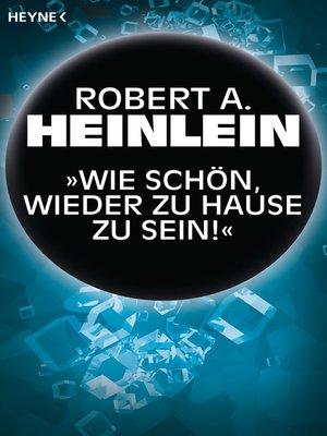 """cover image of """"Wie schön, wieder zu Hause zu sein!"""""""