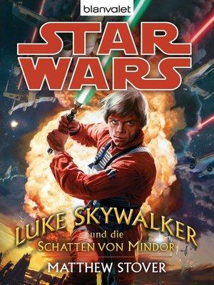 cover image of Star Wars. Luke Skywalker und die Schatten von Mindor