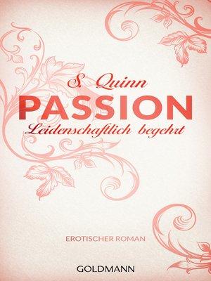 cover image of Passion. Leidenschaftlich begehrt