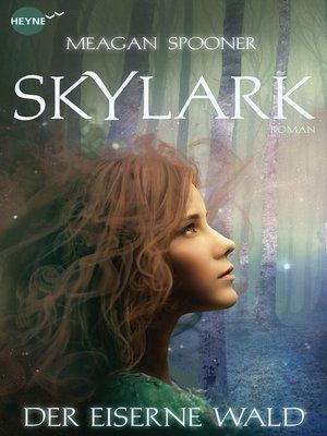 cover image of Skylark--Der eiserne Wald