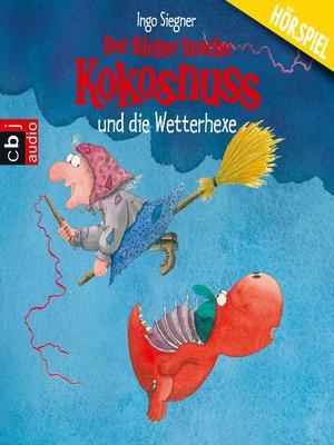cover image of Der kleine Drache Kokosnuss und die Wetterhexe