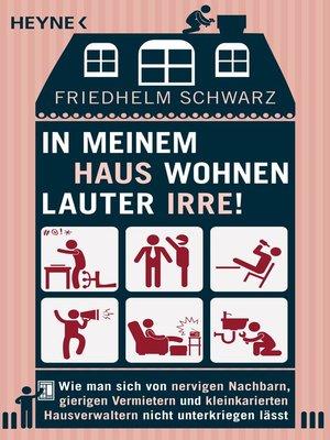 cover image of In meinem Haus wohnen lauter Irre!