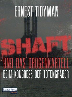 cover image of Shaft und das Drogenkartell & Shaft beim Kongress der Totengräber