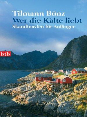 cover image of Wer die Kälte liebt