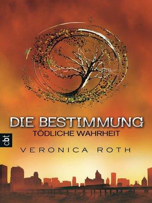 cover image of Die Bestimmung--Tödliche Wahrheit