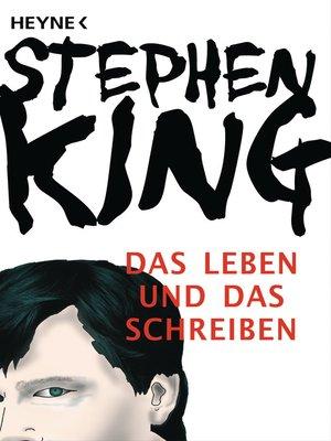 cover image of Das Leben und das Schreiben