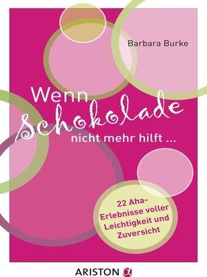 cover image of Wenn Schokolade nicht mehr hilft...