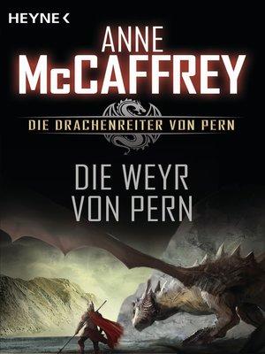 cover image of Die Weyr von Pern