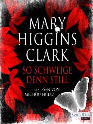 cover image of So schweige denn still