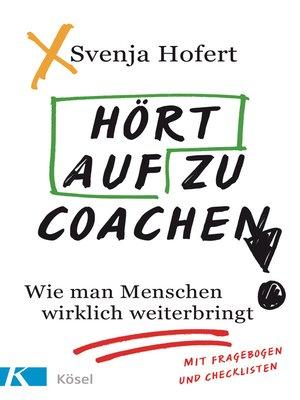 cover image of Hört auf zu coachen!