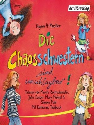 cover image of Die Chaosschwestern sind unschlagbar!