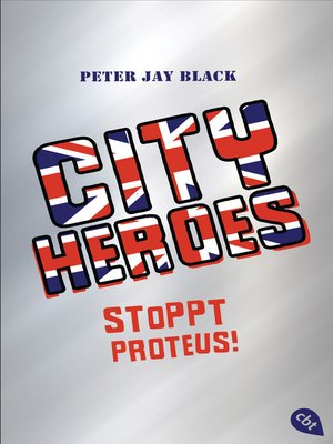 cover image of CITY HEROES--Stoppt Proteus!