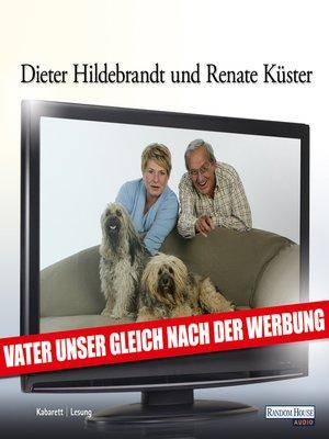 cover image of Vater unser gleich nach der Werbung
