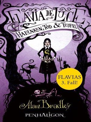cover image of Flavia de Luce 3--Halunken, Tod und Teufel