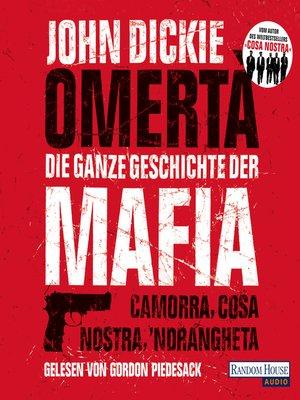 cover image of Omertà. Die ganze Geschichte der Mafia