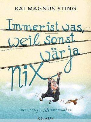 cover image of Immer ist was, weil sonst wär ja nix