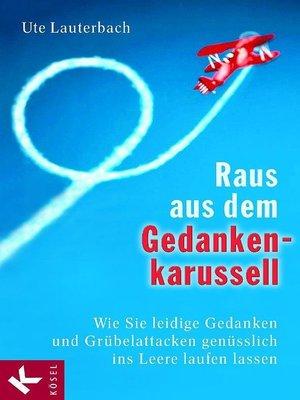 cover image of Raus aus dem Gedankenkarussell