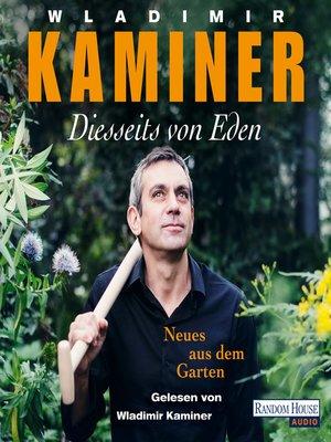 cover image of Diesseits von Eden--Neues aus dem Garten