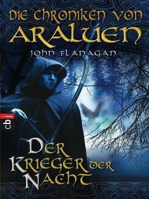 cover image of Die Chroniken von Araluen--Der Krieger der Nacht