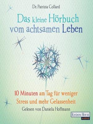 cover image of Das kleine Hör-Buch vom achtsamen Leben