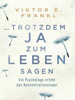 cover image of ... trotzdem Ja zum Leben sagen