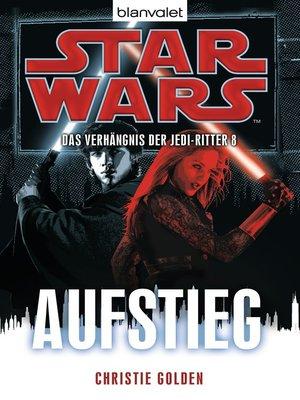 cover image of Star Wars<sup>TM</sup> Das Verhängnis der Jedi-Ritter 8