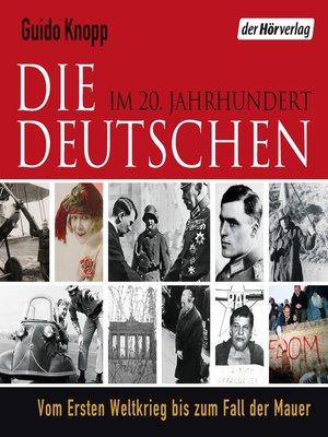 cover image of Die Deutschen im 20. Jahrhundert
