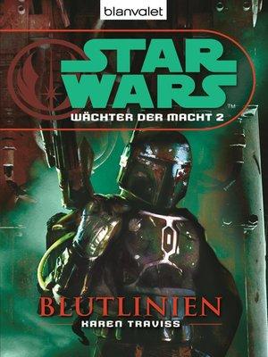 cover image of Star Wars. Wächter der Macht 2. Blutlinien