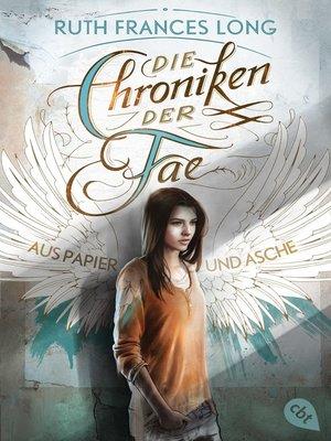 cover image of Die Chroniken der Fae - Aus Papier und Asche