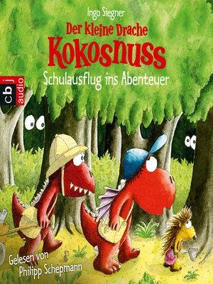 cover image of Der kleine Drache Kokosnuss--Schulausflug ins Abenteuer