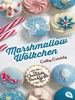 cover image of Die Chocolate Box Girls--Marshmallow-Wölkchen