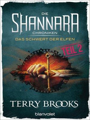 cover image of Die Shannara-Chroniken--Das Schwert der Elfen. Teil 2