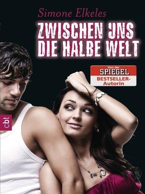 cover image of Zwischen uns die halbe Welt