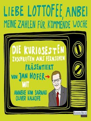 """cover image of """"Liebe Lottofee, anbei meine Zahlen für kommende Woche"""""""