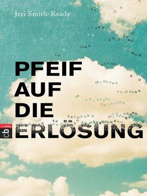 cover image of Pfeif auf die Erlösung