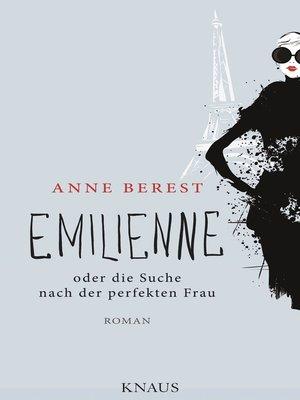 cover image of Emilienne oder die Suche nach der perfekten Frau