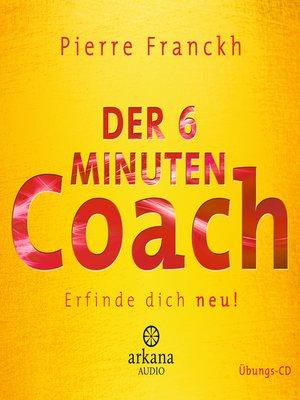 cover image of Der 6 Minuten Coach--Erfinde dich neu