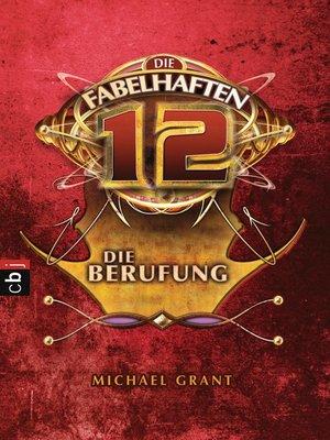 cover image of Die fabelhaften 12--Die Berufung