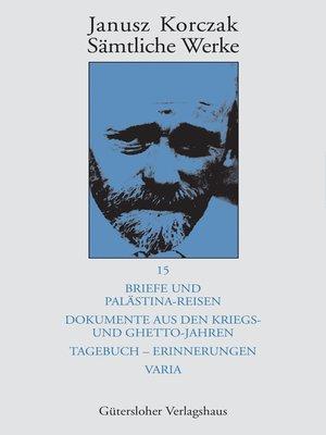 cover image of Briefe und Palästina-Reisen; Dokumente aus den Kriegs- und Ghetto-Jahren; Tagebuch--Erinnerungen; Varia